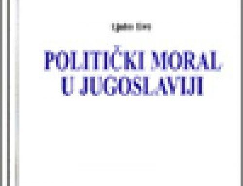 POLITICAL MORALITY IN YUGOSLAVIA