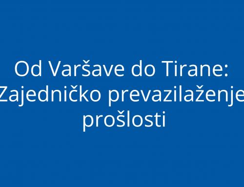 Od Varšave do Tirane: Zajedničko prevazilaženje prošlosti