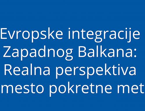 Evropske integracije Zapadnog Balkana: Realna perspektiva umesto pokretne mete